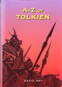 A – Z of TOLKIEN (David Day) – HB 513
